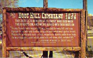 "The message on the back of the card reads, ""Just came from Boot Hill and am tired enough to lay down but they won't let me.""  It's postmarked 8/3/66."